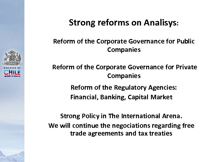 Strong reforms on Analisys: Reform of the Corporate Governance for Public Companies MINISTRY OF