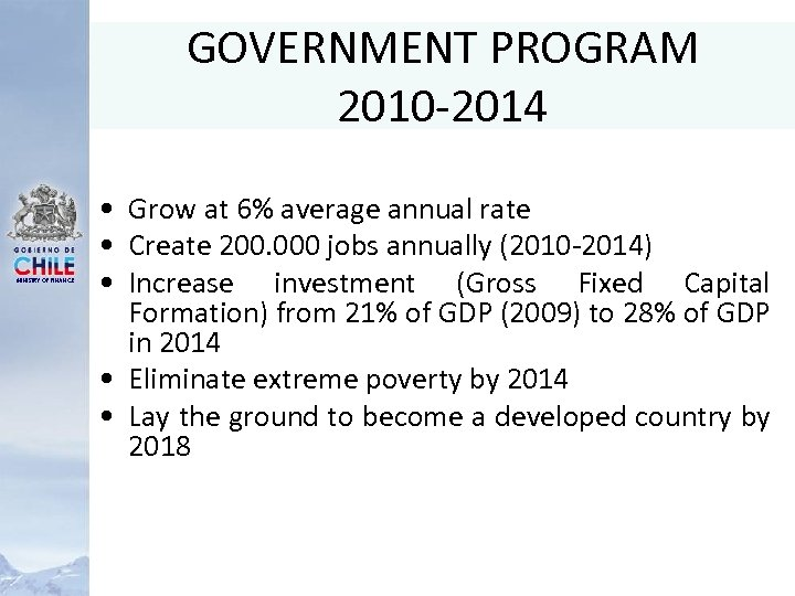 GOVERNMENT PROGRAM 2010 -2014 MINISTRY OF FINANCE • Grow at 6% average annual rate