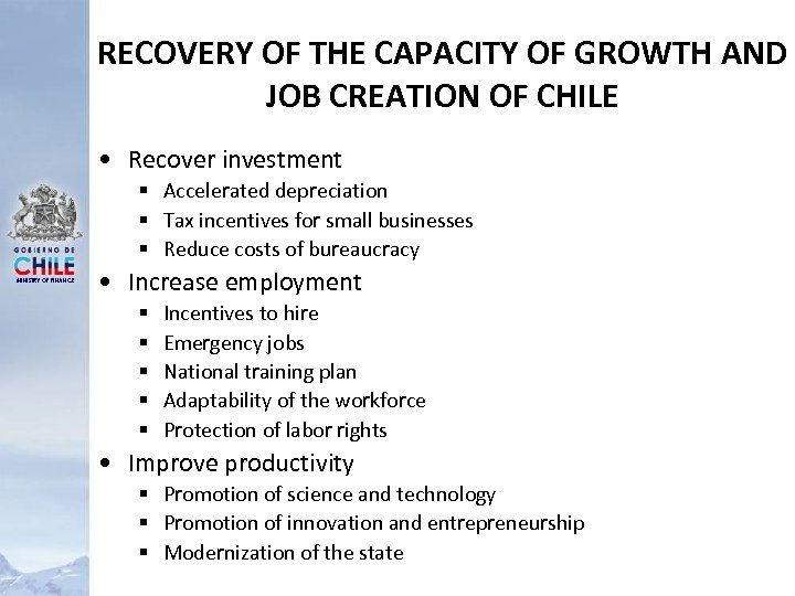 RECOVERY OF THE CAPACITY OF GROWTH AND JOB CREATION OF CHILE • Recover investment