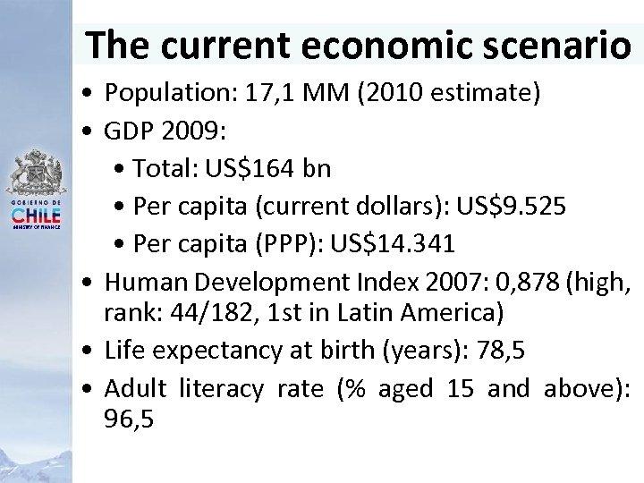 The current economic scenario MINISTRY OF FINANCE • Population: 17, 1 MM (2010 estimate)