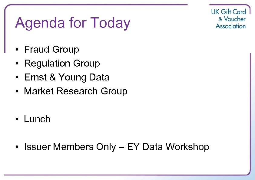 Agenda for Today • • Fraud Group Regulation Group Ernst & Young Data Market
