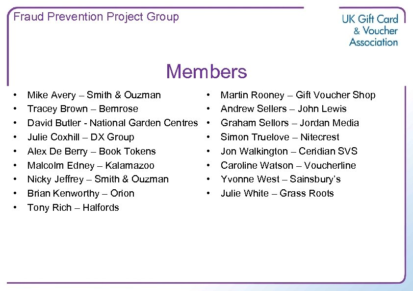 Fraud Prevention Project Group Members • • • Mike Avery – Smith & Ouzman