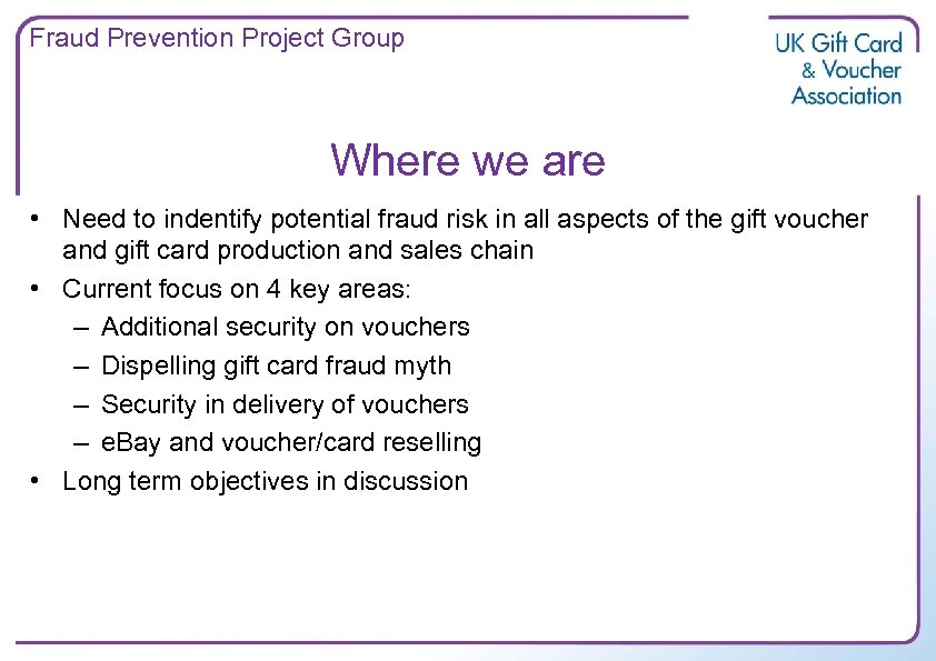 Fraud Prevention Project Group Where we are • Need to indentify potential fraud risk