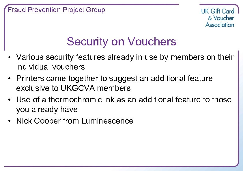 Fraud Prevention Project Group Security on Vouchers • Various security features already in use