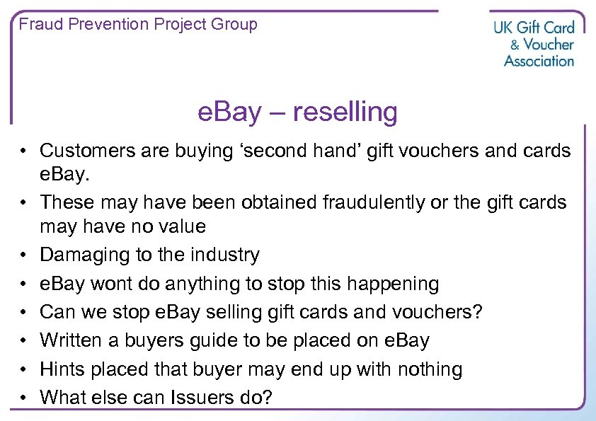 Fraud Prevention Project Group e. Bay – reselling • Customers are buying 'second hand'