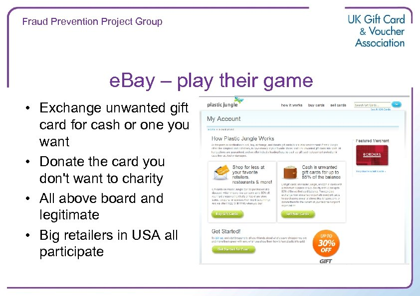 Fraud Prevention Project Group e. Bay – play their game • Exchange unwanted gift