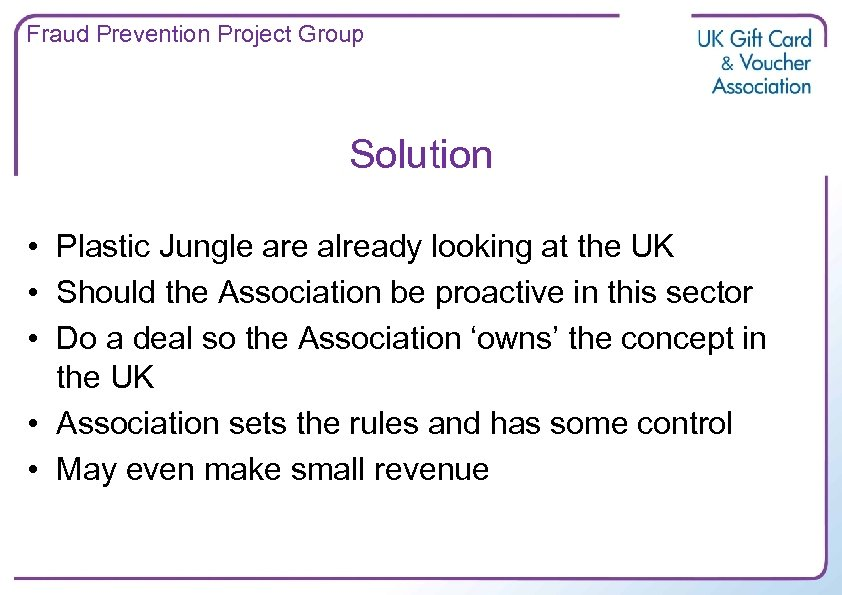 Fraud Prevention Project Group Solution • Plastic Jungle are already looking at the UK