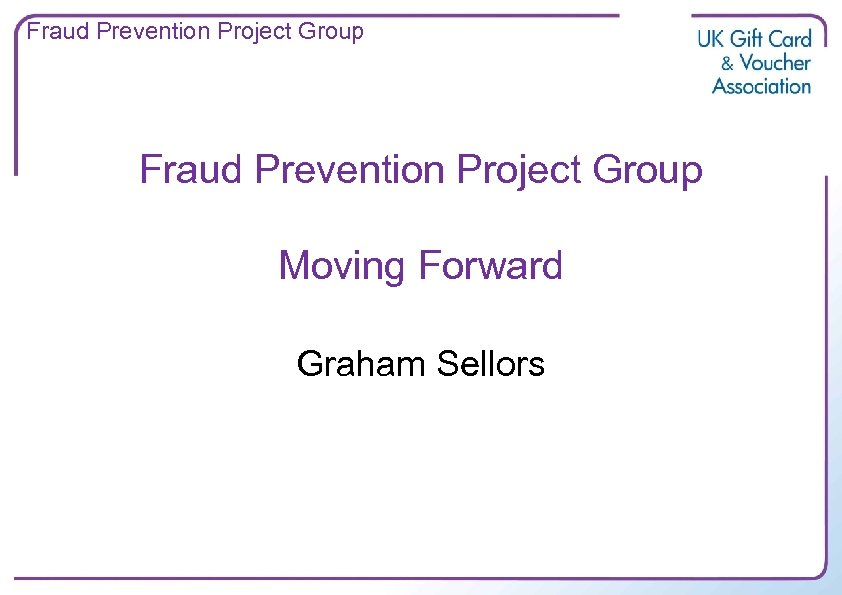 Fraud Prevention Project Group Moving Forward Graham Sellors