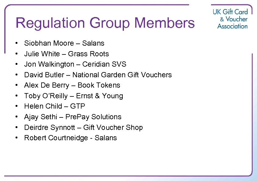 Regulation Group Members • • • Siobhan Moore – Salans Julie White – Grass