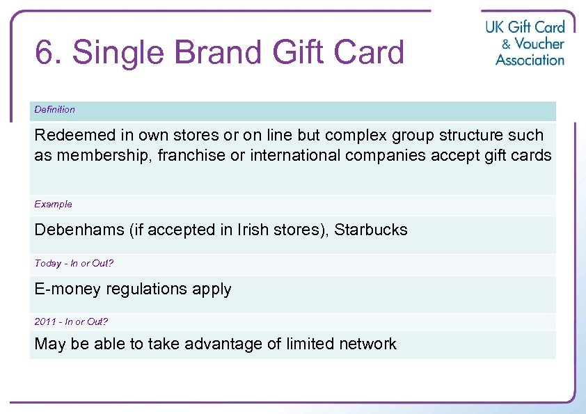 6. Single Brand Gift Card Definition Redeemed in own stores or on line but
