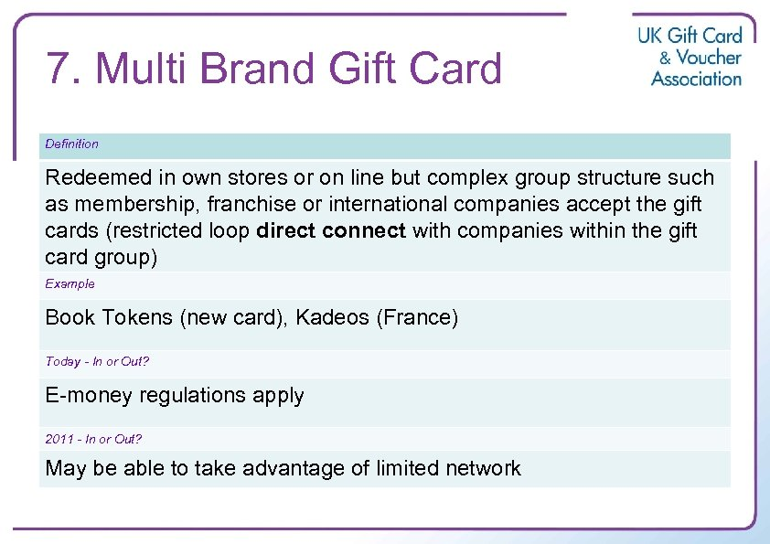 7. Multi Brand Gift Card Definition Redeemed in own stores or on line but