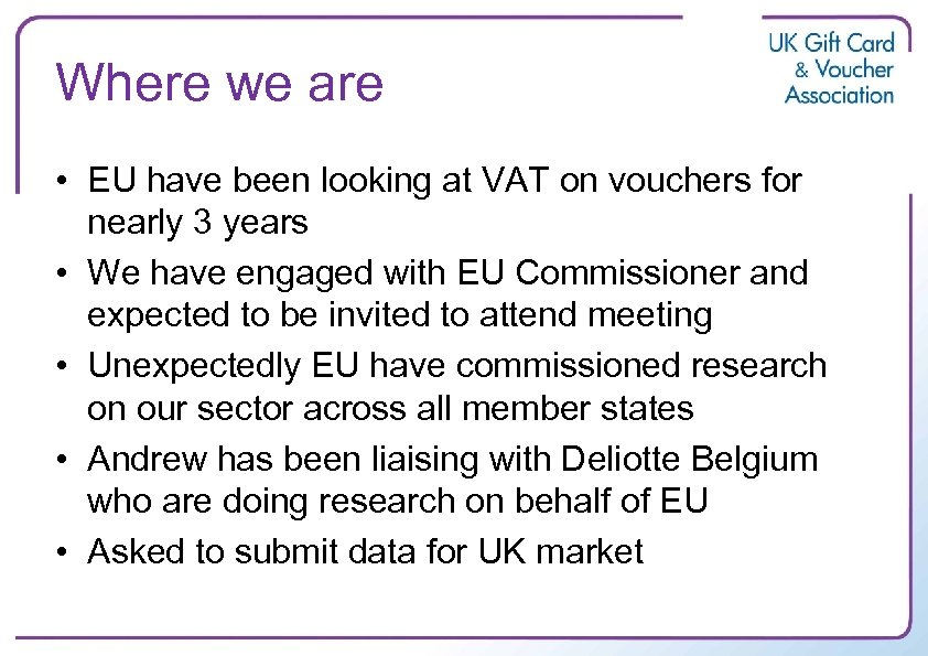 Where we are • EU have been looking at VAT on vouchers for nearly