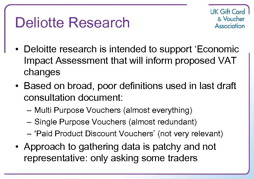 Deliotte Research • Deloitte research is intended to support 'Economic Impact Assessment that will