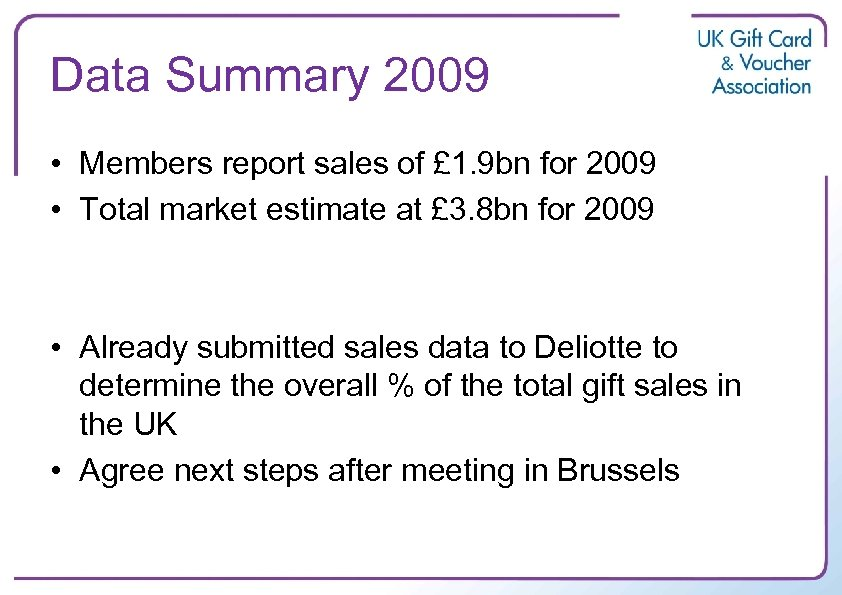 Data Summary 2009 • Members report sales of £ 1. 9 bn for 2009