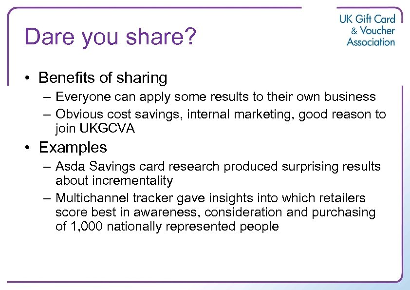 Dare you share? • Benefits of sharing – Everyone can apply some results to