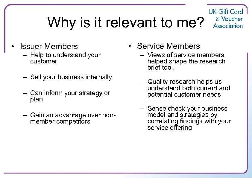 Why is it relevant to me? • Issuer Members – Help to understand your