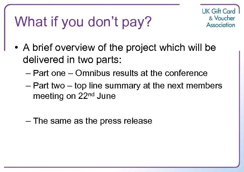 What if you don't pay? • A brief overview of the project which will