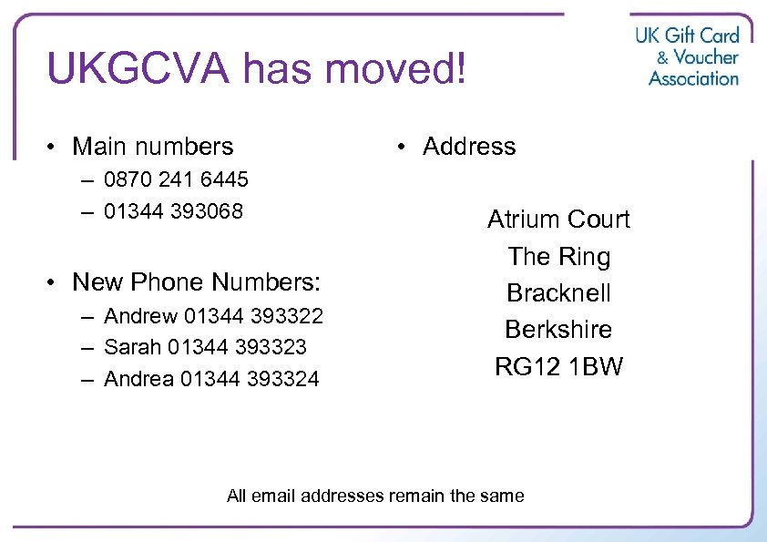 UKGCVA has moved! • Main numbers – 0870 241 6445 – 01344 393068 •