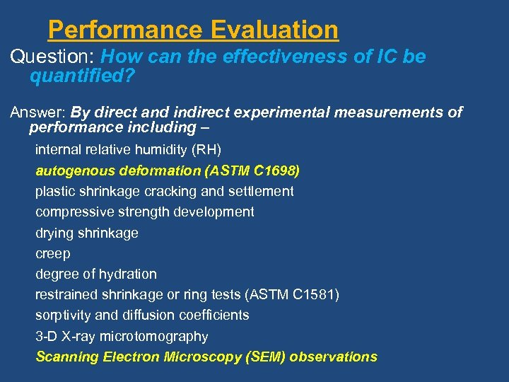 Performance Evaluation Question: How can the effectiveness of IC be quantified? Answer: By direct