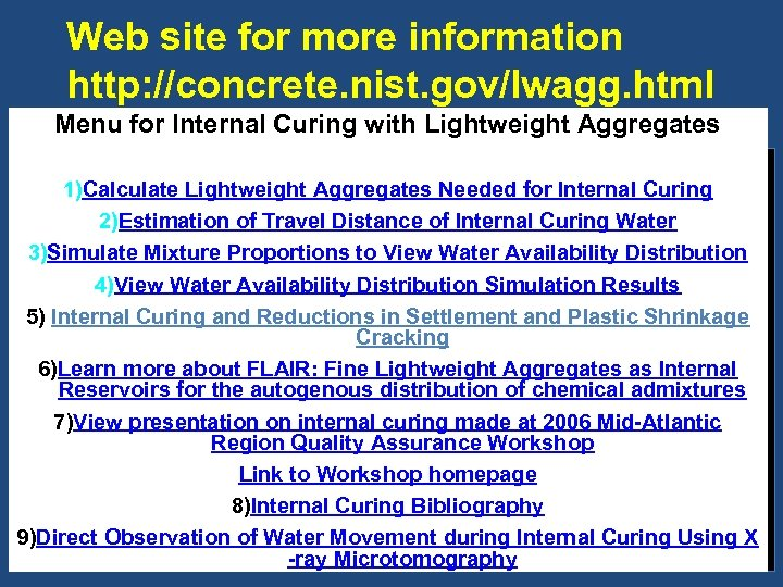 Web site for more information http: //concrete. nist. gov/lwagg. html Menu for Internal Curing