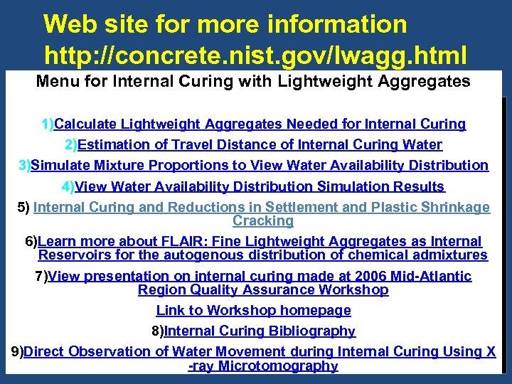 Web site for more information http: //concrete. nist. gov/lwagg. html Menu for Internal Curing