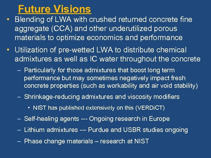 Future Visions • Blending of LWA with crushed returned concrete fine aggregate (CCA) and