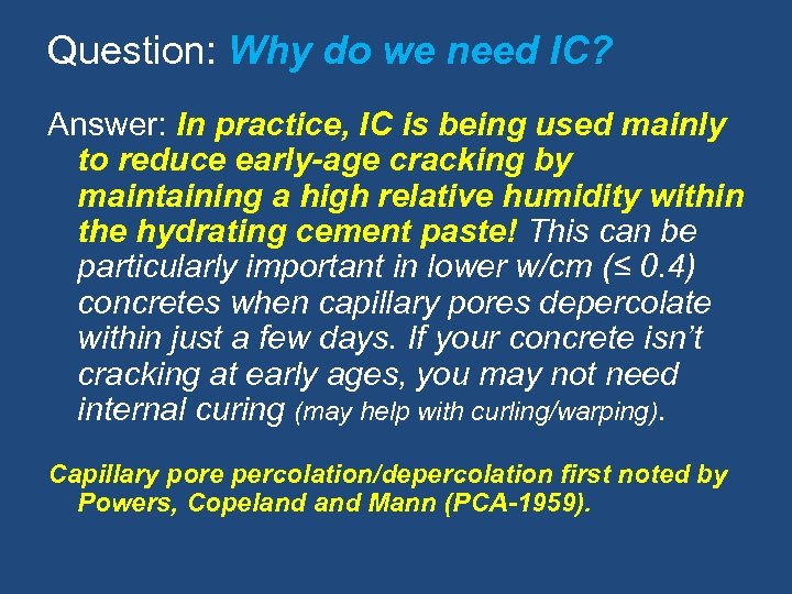Question: Why do we need IC? Answer: In practice, IC is being used mainly