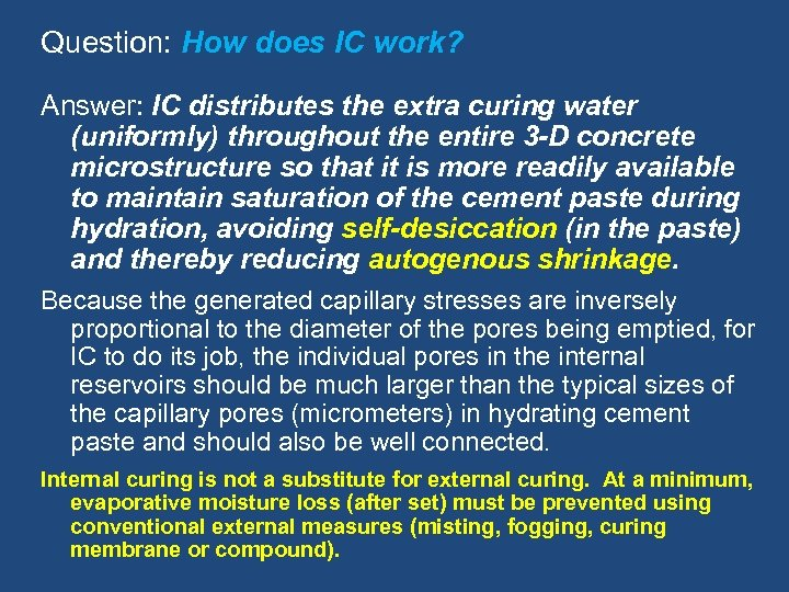 Question: How does IC work? Answer: IC distributes the extra curing water (uniformly) throughout