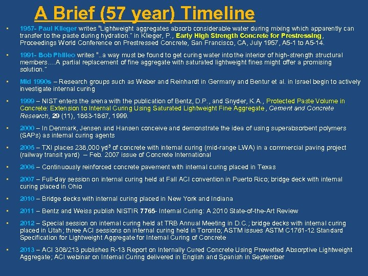 """A Brief (57 year) Timeline • 1957 - Paul Klieger writes """"Lightweight aggregates absorb"""