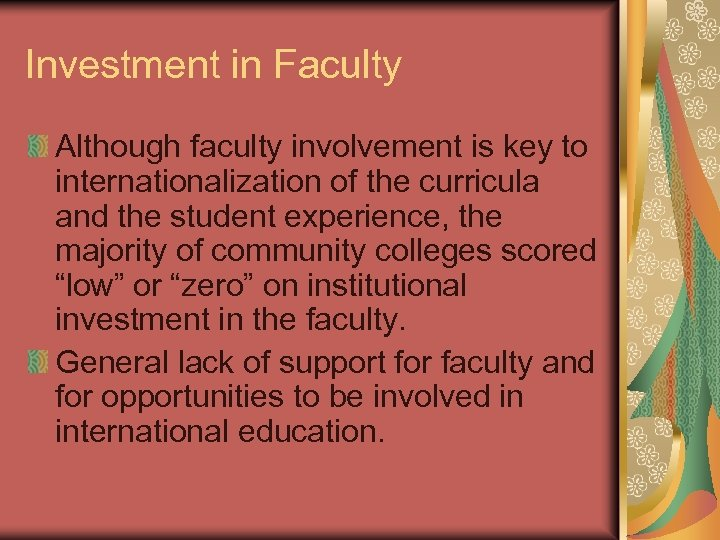 Investment in Faculty Although faculty involvement is key to internationalization of the curricula and