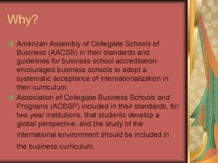 Why? American Assembly of Collegiate Schools of Business (AACSB) in their standards and guidelines