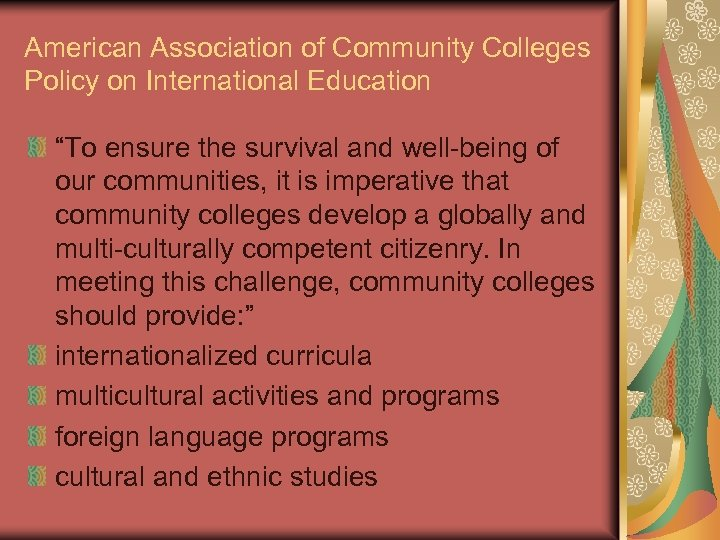 """American Association of Community Colleges Policy on International Education """"To ensure the survival and"""