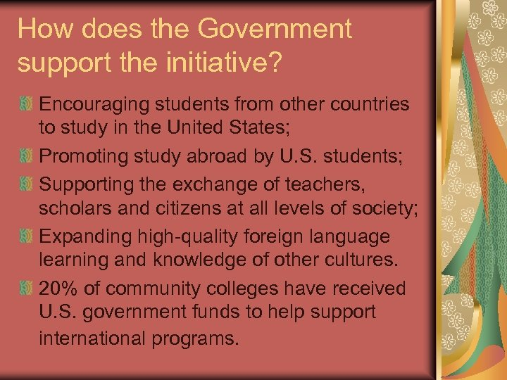 How does the Government support the initiative? Encouraging students from other countries to study
