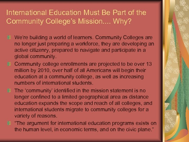 International Education Must Be Part of the Community College's Mission. . Why? We're building