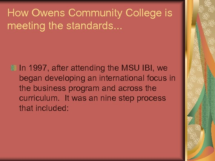 How Owens Community College is meeting the standards. . . In 1997, after attending