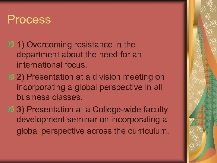 Process 1) Overcoming resistance in the department about the need for an international focus.