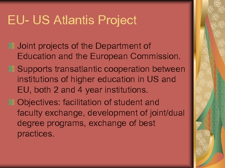 EU- US Atlantis Project Joint projects of the Department of Education and the European