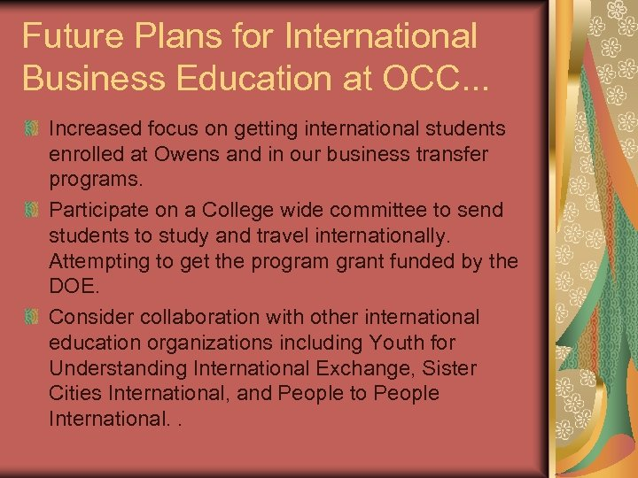 Future Plans for International Business Education at OCC. . . Increased focus on getting