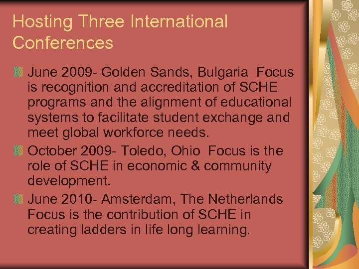 Hosting Three International Conferences June 2009 - Golden Sands, Bulgaria Focus is recognition and