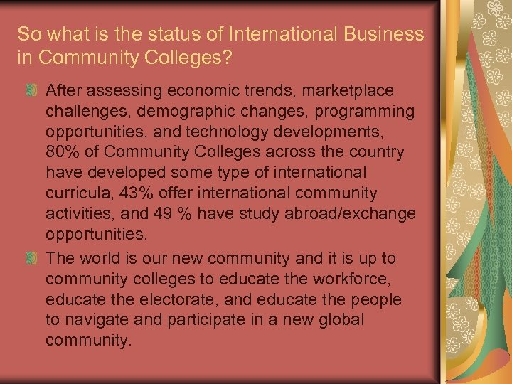 So what is the status of International Business in Community Colleges? After assessing economic