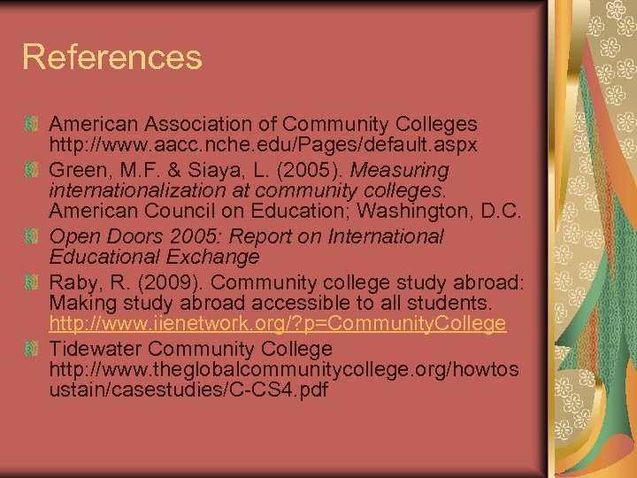References American Association of Community Colleges http: //www. aacc. nche. edu/Pages/default. aspx Green, M.