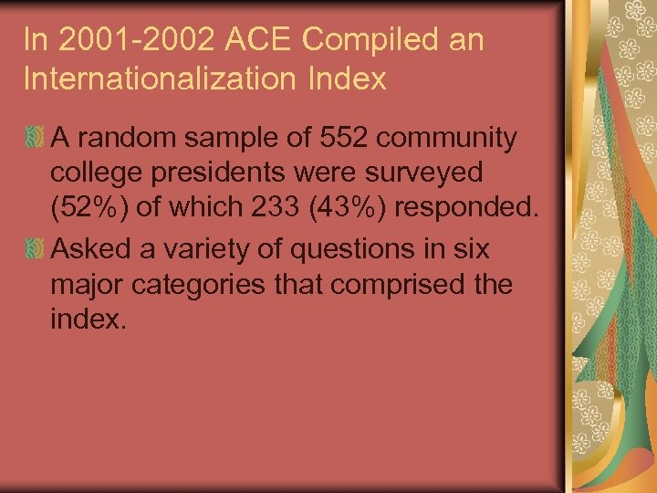 In 2001 -2002 ACE Compiled an Internationalization Index A random sample of 552 community