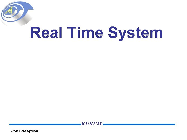 Real Time System KUKUM Real Time System