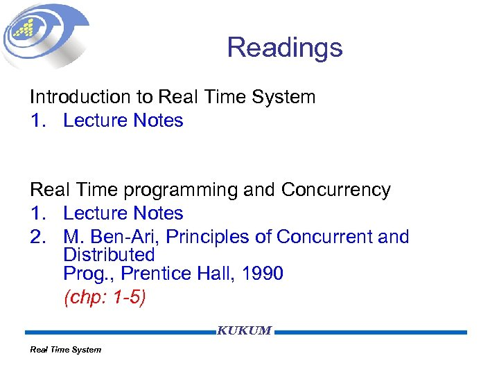 Readings Introduction to Real Time System 1. Lecture Notes Real Time programming and Concurrency