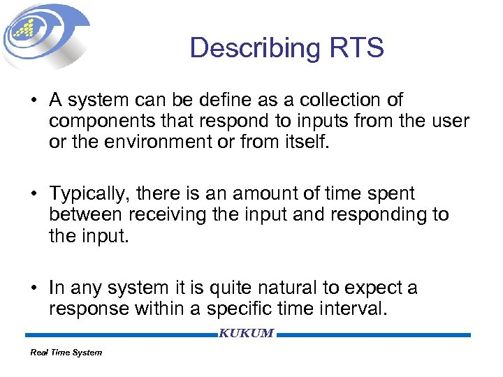 Describing RTS • A system can be define as a collection of components that