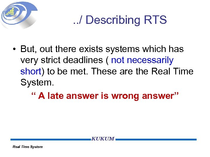 . . / Describing RTS • But, out there exists systems which has very