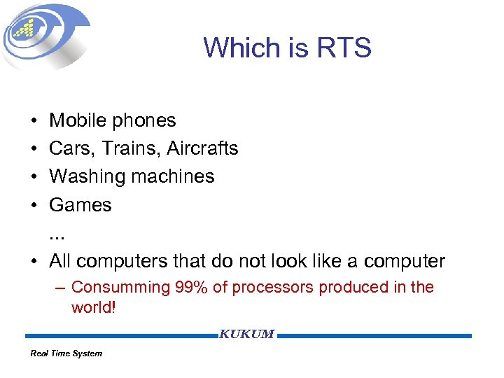 Which is RTS • • Mobile phones Cars, Trains, Aircrafts Washing machines Games. .