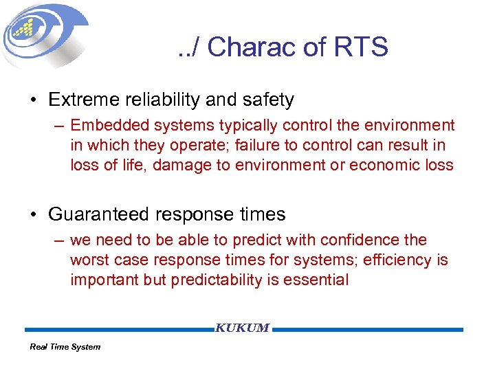 . . / Charac of RTS • Extreme reliability and safety – Embedded systems