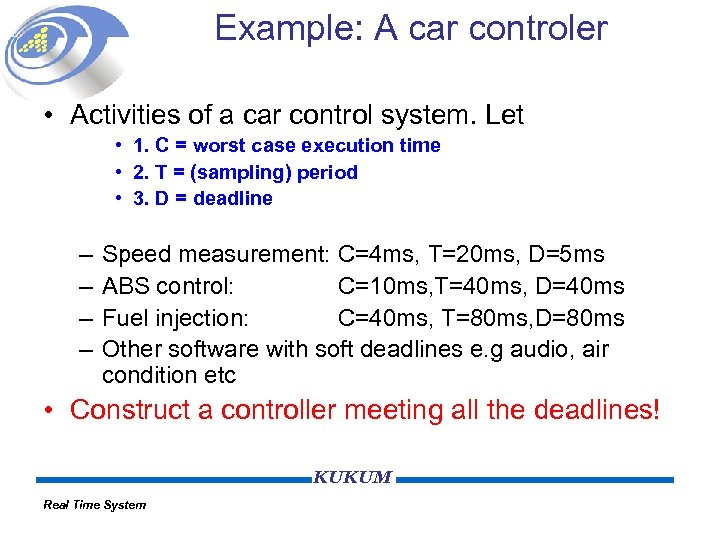 Example: A car controler • Activities of a car control system. Let • 1.