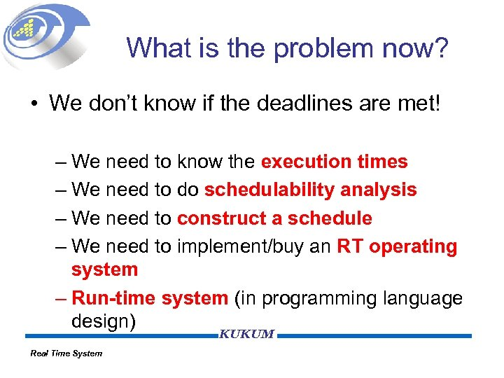 What is the problem now? • We don't know if the deadlines are met!
